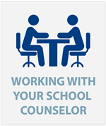 Working with Your School Counselor